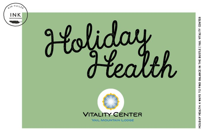 Vail Vitality Center Holiday Health Article
