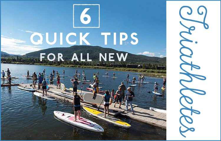 6 QUICK TIPS FOR ALL NEW TRIATHLETES