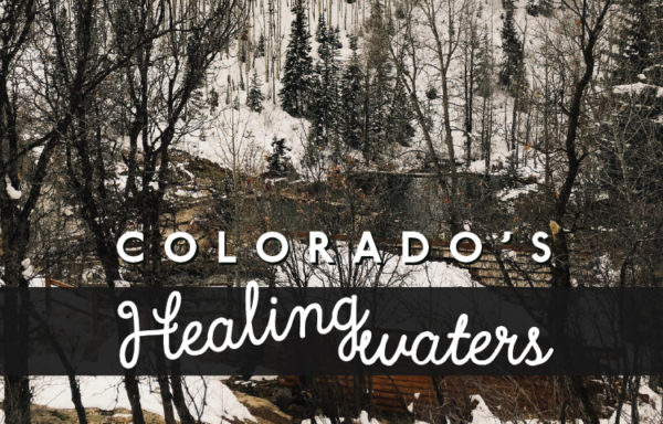 Colorado's Healing Waters