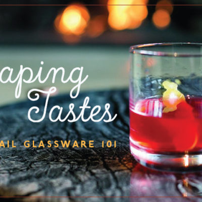 Shaping Tastes: Cocktail Glassware 101