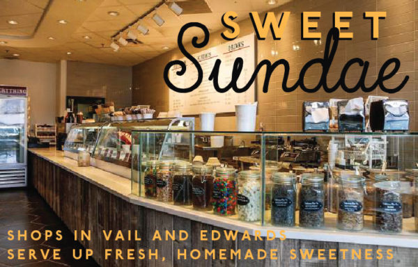 Sundae shops in Vail and Edwards serve up fresh, homemade sweetness