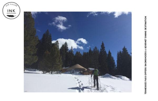 Tennessee Pass Offers Snowshoers A Gourmet Dining Destination