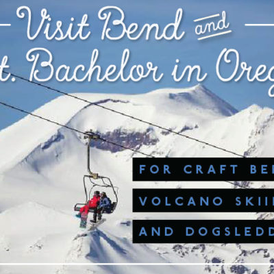 Visit Bend and Mt. Bachelor in Oregon for craft beer, volcano skiing and dogsledding